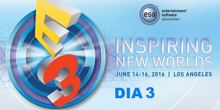 E3 2016 DIA 3