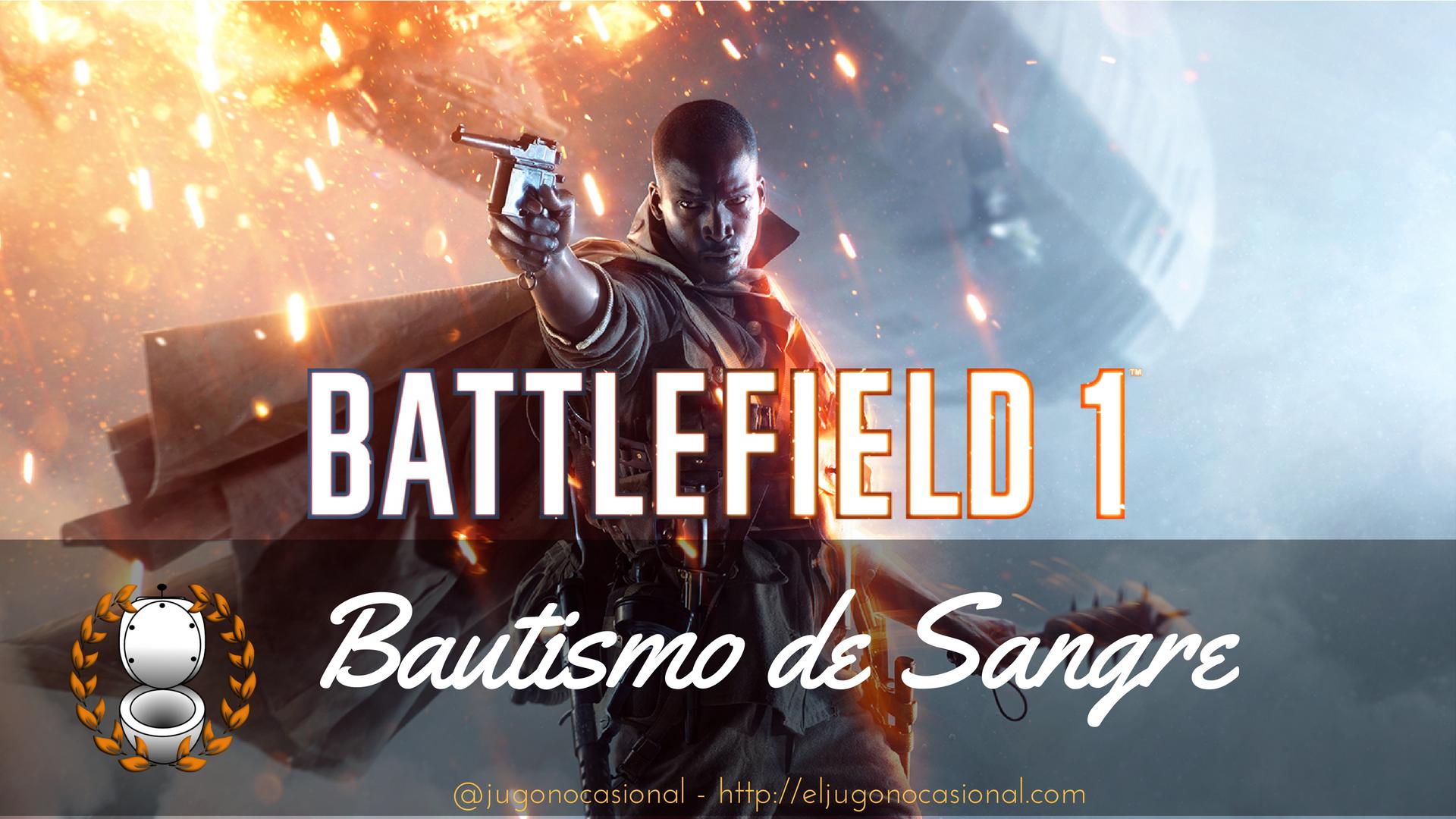 Battlefield 1 - Bautismo de Sangre
